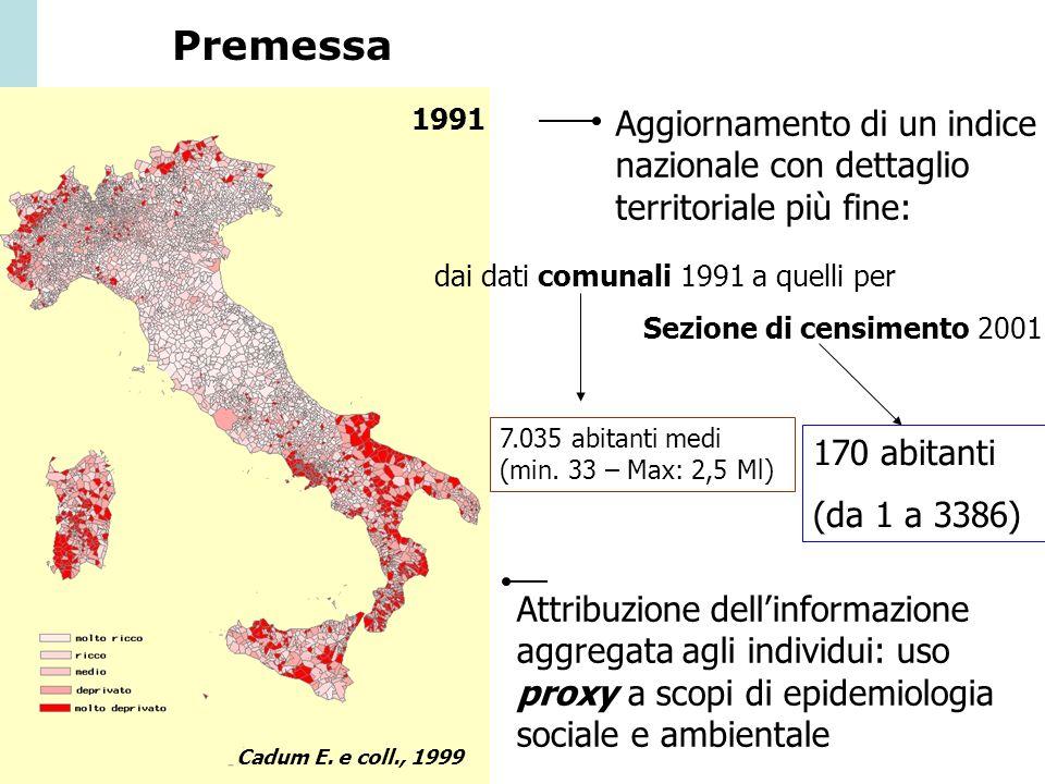 Agenzia Sociale e Sanitaria _ Regione Emilia-Romagna Coefficiente di Pearson rispetto il reddito dichiarato mediano per sezione di censimento, in ambiti urbani, anno 1998: - Torino: r= -0,57 - Roma: r=-0,53 Indice di deprivazione nelle sezioni di censimento, Italia 2001