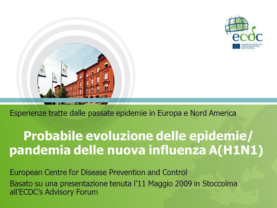 Esperienze tratte dalle passate epidemie in Europa e Nord America Probabile evoluzione delle epidemie/ pandemia delle nuova influenza A(H1N1) European
