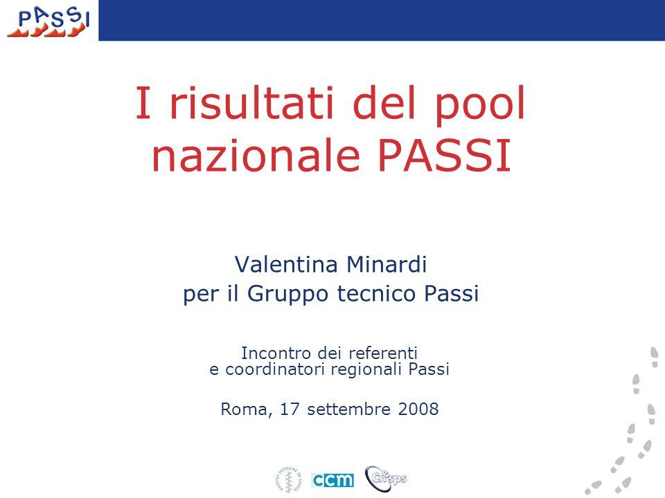 I risultati del pool nazionale PASSI Valentina Minardi per il Gruppo tecnico Passi Incontro dei referenti e coordinatori regionali Passi Roma, 17 sett