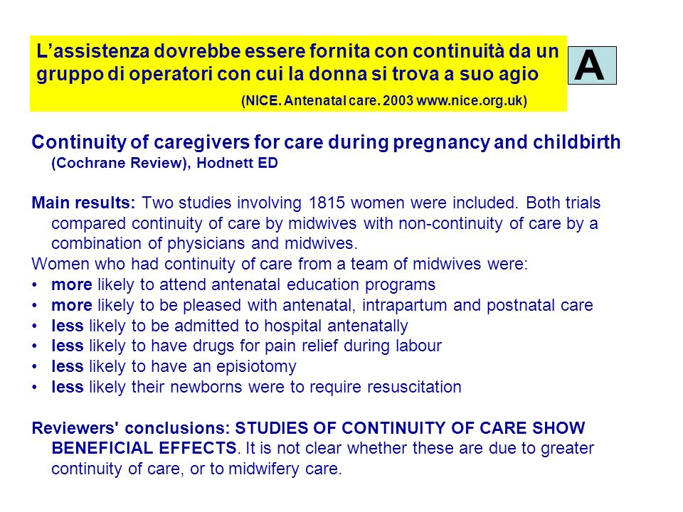 Continuity of caregivers for care during pregnancy and childbirth (Cochrane Review), Hodnett ED Main results: Two studies involving 1815 women were in