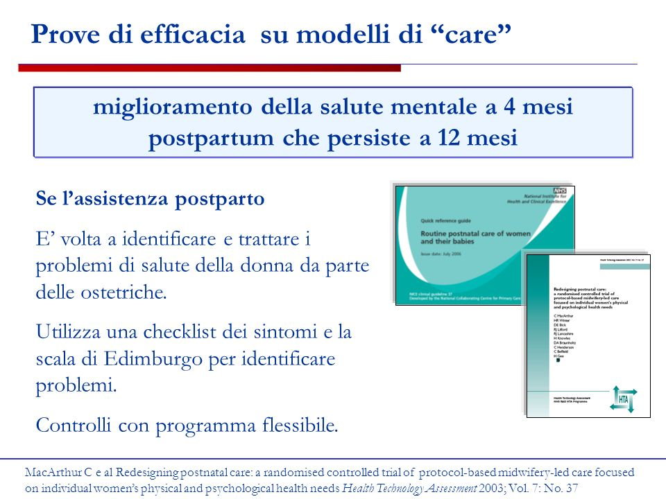 Prove di efficacia su modelli di care Se lassistenza postparto E volta a identificare e trattare i problemi di salute della donna da parte delle ostetriche.