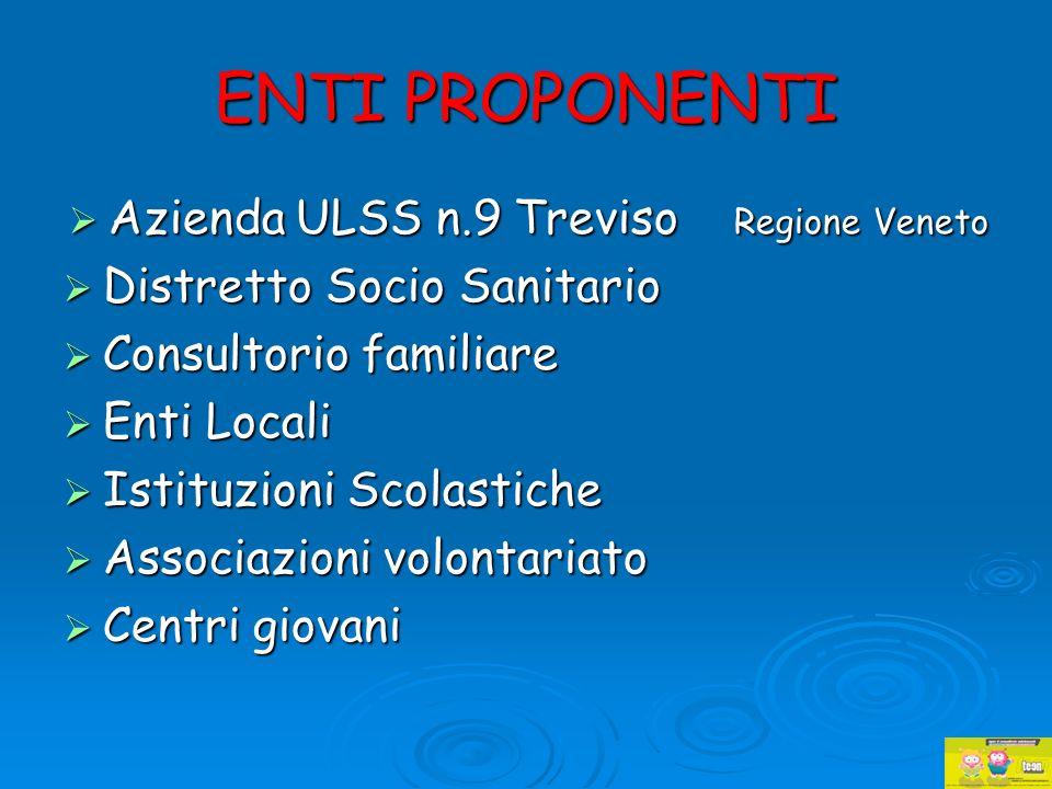 ENTI PROPONENTI Azienda ULSS n.9 Treviso Regione Veneto Azienda ULSS n.9 Treviso Regione Veneto Distretto Socio Sanitario Distretto Socio Sanitario Co