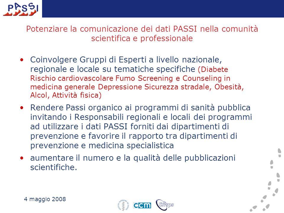 Potenziare la comunicazione dei dati PASSI nella comunità scientifica e professionale Coinvolgere Gruppi di Esperti a livello nazionale, regionale e l