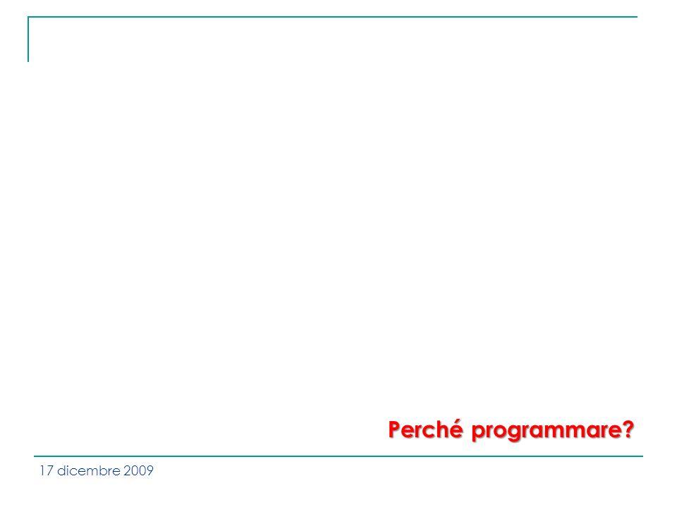 Perché programmare 17 dicembre 2009