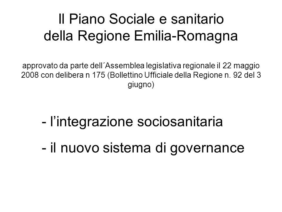 Il Piano Sociale e sanitario della Regione Emilia-Romagna approvato da parte dell´Assemblea legislativa regionale il 22 maggio 2008 con delibera n 175 (Bollettino Ufficiale della Regione n.