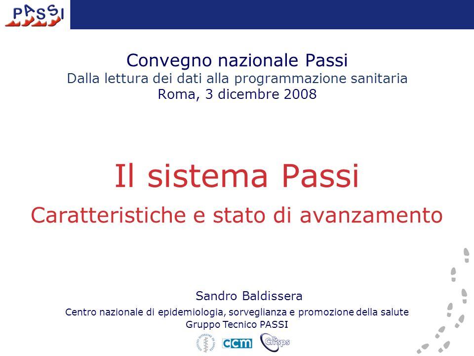 Convegno nazionale Passi Dalla lettura dei dati alla programmazione sanitaria Roma, 3 dicembre 2008 Il sistema Passi Caratteristiche e stato di avanza