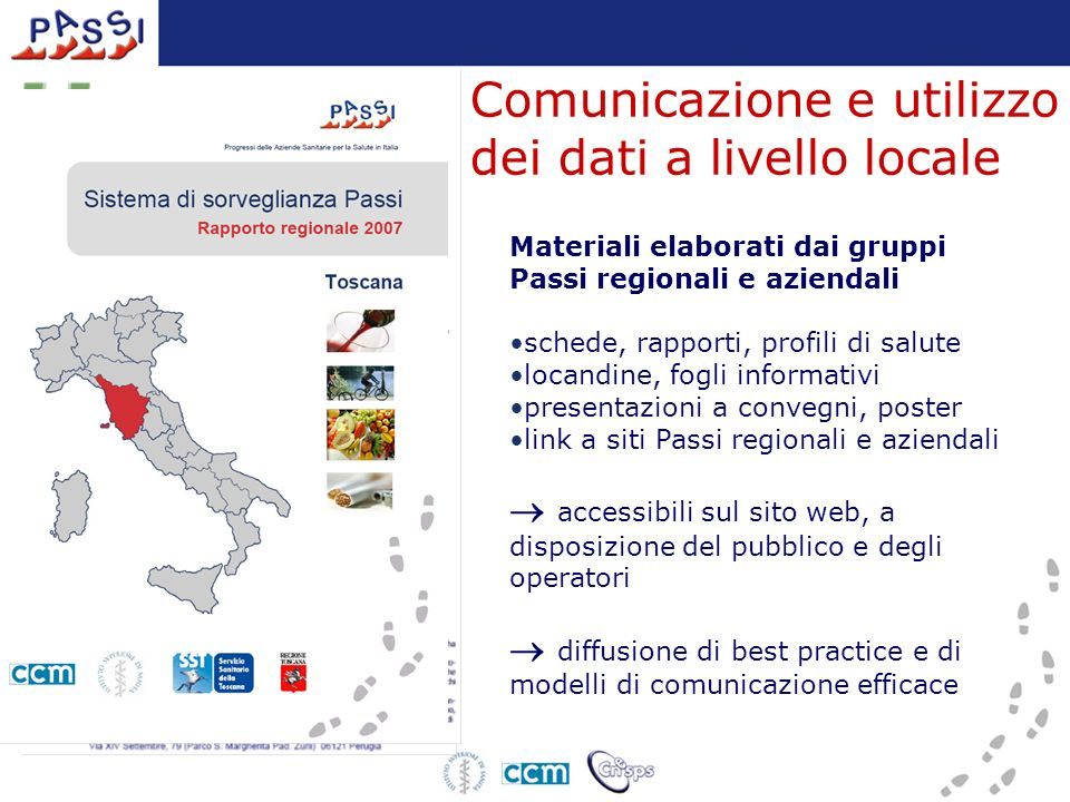 Comunicazione e utilizzo dei dati a livello locale Materiali elaborati dai gruppi Passi regionali e aziendali schede, rapporti, profili di salute loca