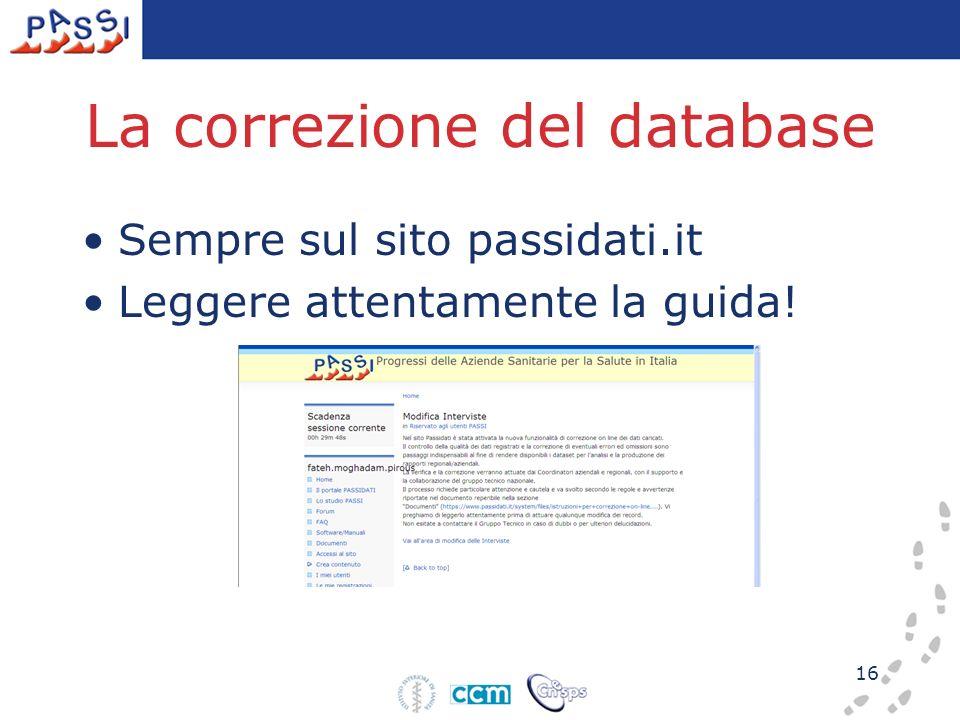 16 La correzione del database Sempre sul sito passidati.it Leggere attentamente la guida!