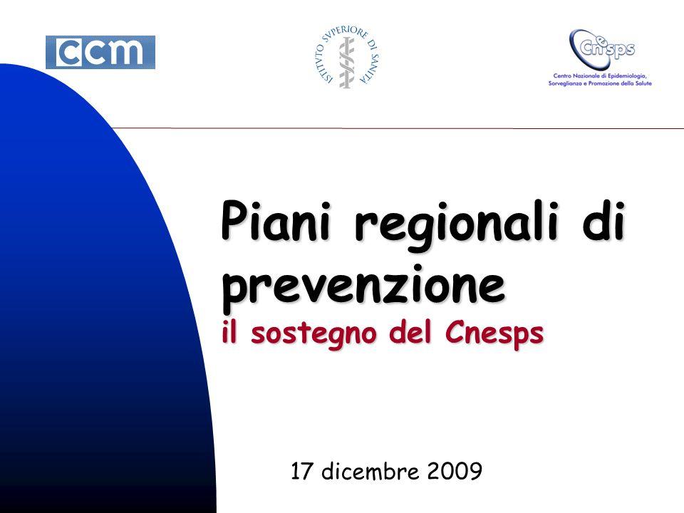 Piani regionali di prevenzione il sostegno del Cnesps 17 dicembre 2009