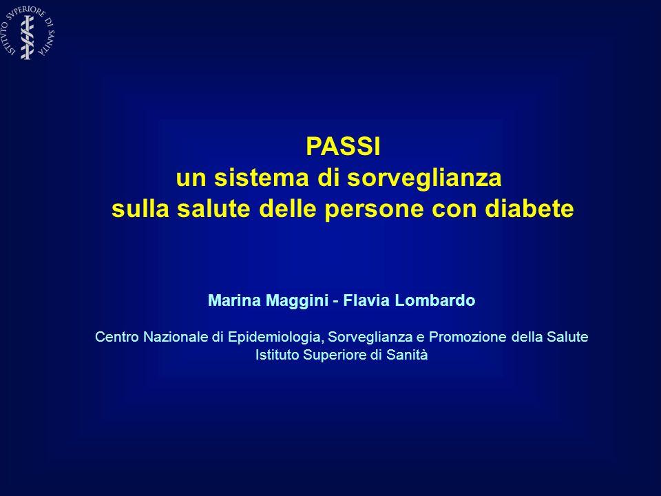 Marina Maggini - Flavia Lombardo Centro Nazionale di Epidemiologia, Sorveglianza e Promozione della Salute Istituto Superiore di Sanità PASSI un siste