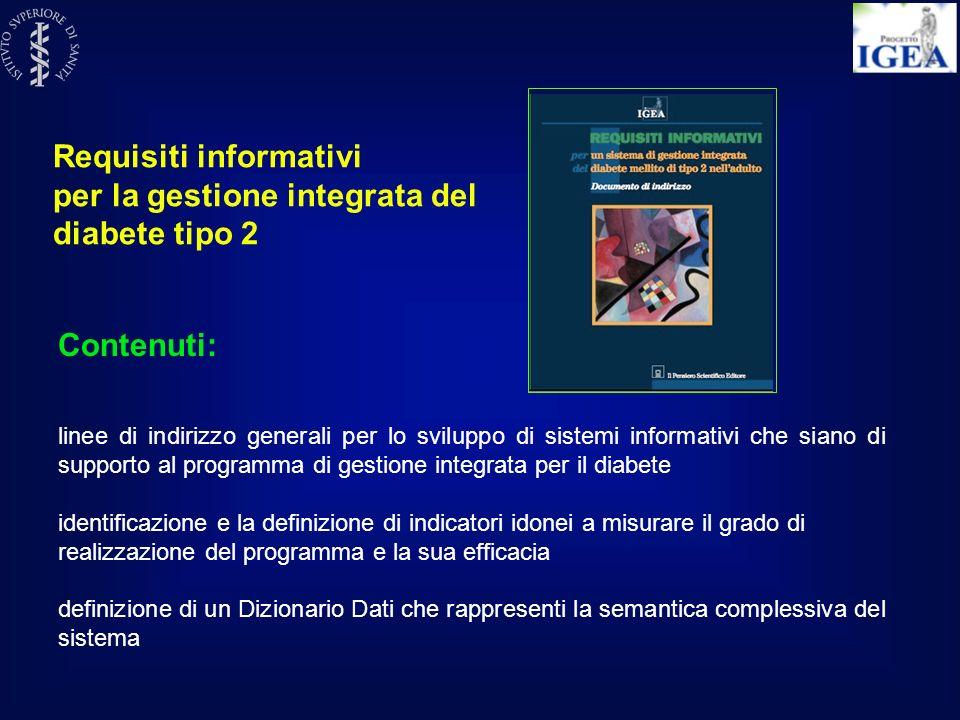 Contenuti: linee di indirizzo generali per lo sviluppo di sistemi informativi che siano di supporto al programma di gestione integrata per il diabete