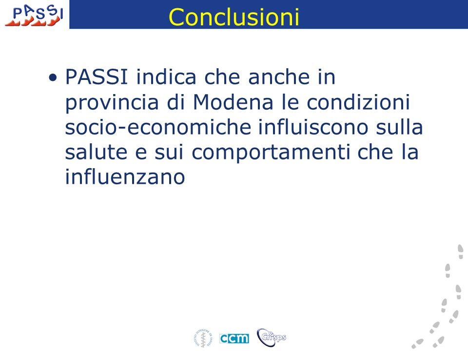 Conclusioni PASSI indica che anche in provincia di Modena le condizioni socio-economiche influiscono sulla salute e sui comportamenti che la influenzano
