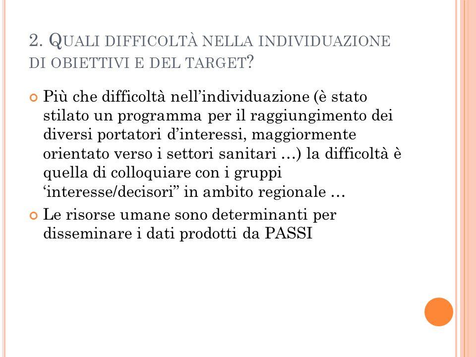 2. Q UALI DIFFICOLTÀ NELLA INDIVIDUAZIONE DI OBIETTIVI E DEL TARGET .
