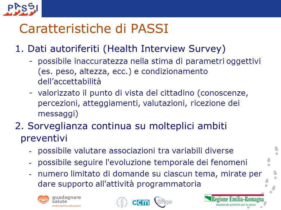 1. Dati autoriferiti (Health Interview Survey) -possibile inaccuratezza nella stima di parametri oggettivi (es. peso, altezza, ecc.) e condizionamento