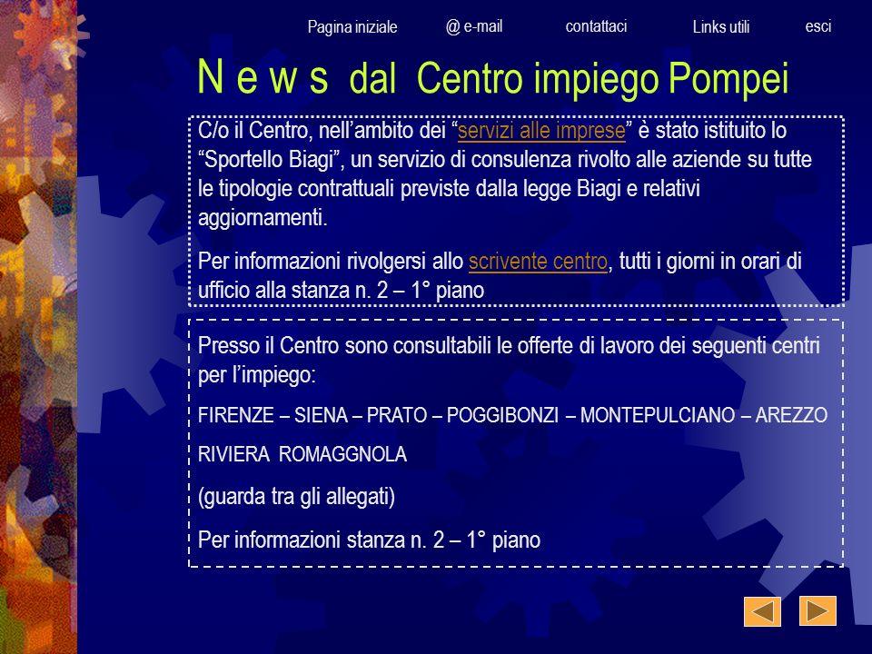 N e w s dal Centro impiego Pompei C/o il Centro, nellambito dei servizi alle imprese è stato istituito lo Sportello Biagi, un servizio di consulenza r