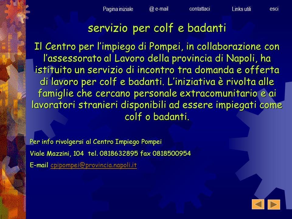Pagina iniziale @ e-mailcontattaci Links utili esci servizio per colf e badanti Il Centro per limpiego di Pompei, in collaborazione con lassessorato a