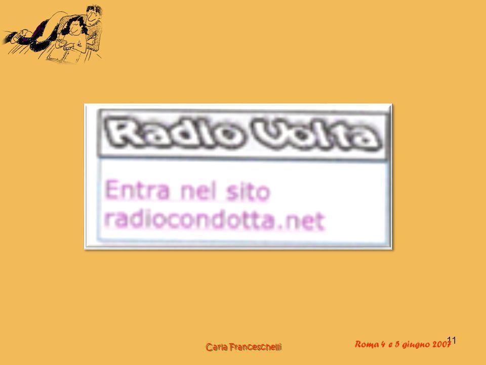 11 Roma 4 e 5 giugno 2007 Carla Franceschelli