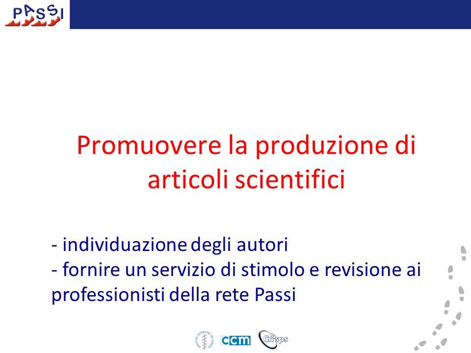 Promuovere la produzione di articoli scientifici - individuazione degli autori - fornire un servizio di stimolo e revisione ai professionisti della re