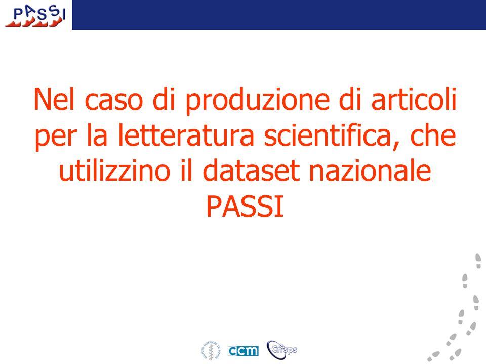 Nel caso di produzione di articoli per la letteratura scientifica, che utilizzino il dataset nazionale PASSI