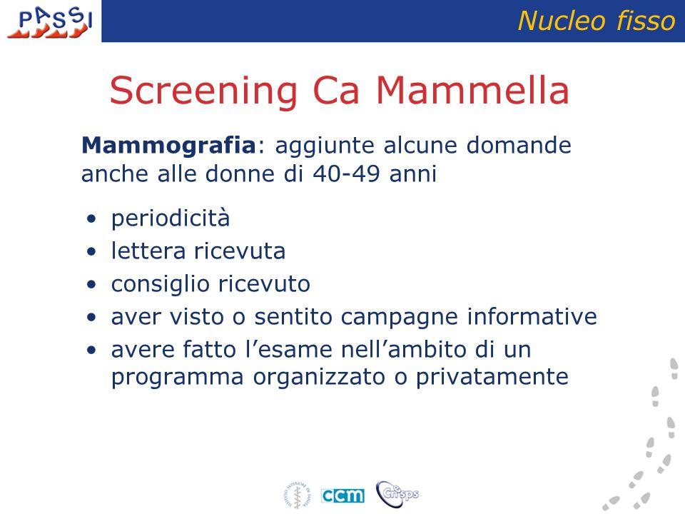 Sezione 9: Screening Tumore Mammario Alle donne di 40-49 anni, che hanno fatto l esame nell ultimo biennio, indagati i motivi per cui l hanno fatto