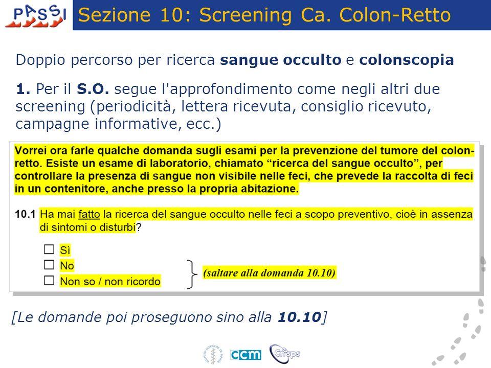 Doppio percorso per ricerca sangue occulto e colonscopia 1. Per il S.O. segue l'approfondimento come negli altri due screening (periodicità, lettera r