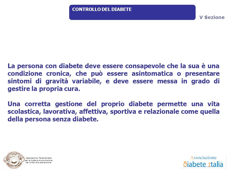 Associazione Parlamentare per la tutela e la promozione del diritto alla prevenzione La persona con diabete deve essere consapevole che la sua è una c