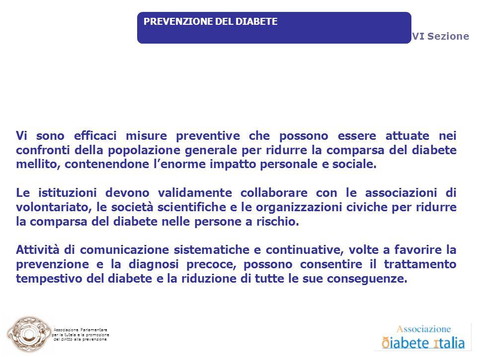 Associazione Parlamentare per la tutela e la promozione del diritto alla prevenzione PREVENZIONE DEL DIABETE Vi sono efficaci misure preventive che po
