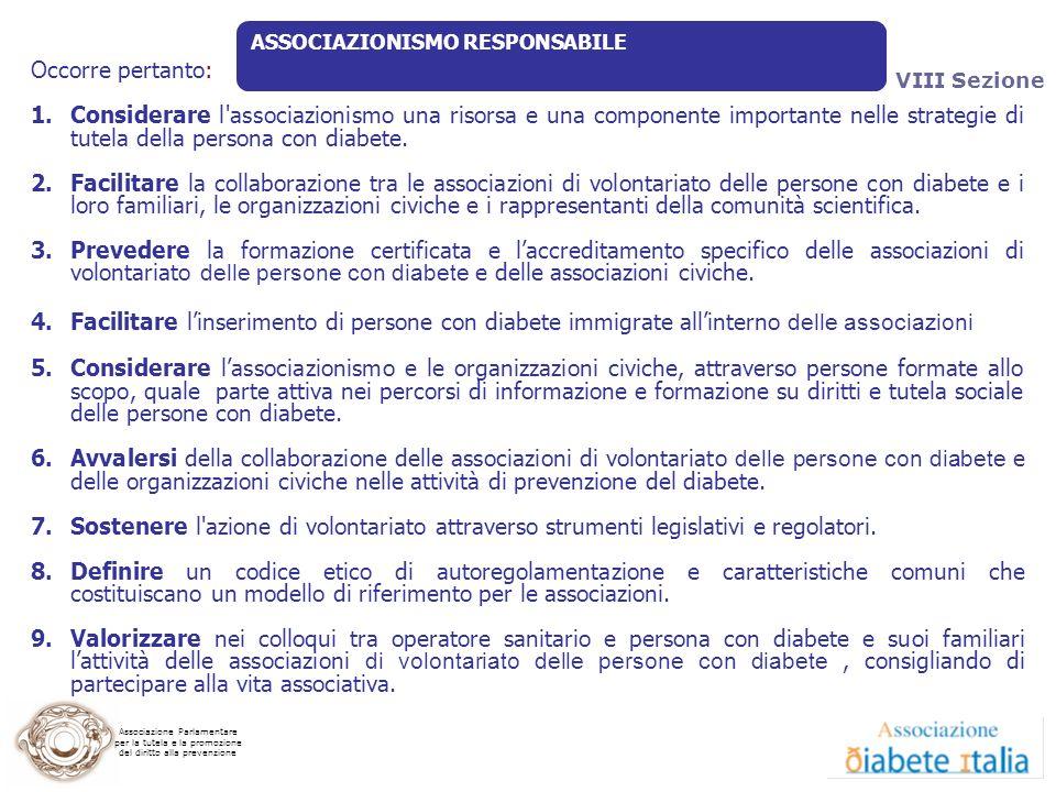 Associazione Parlamentare per la tutela e la promozione del diritto alla prevenzione Occorre pertanto: 1.Considerare l'associazionismo una risorsa e u