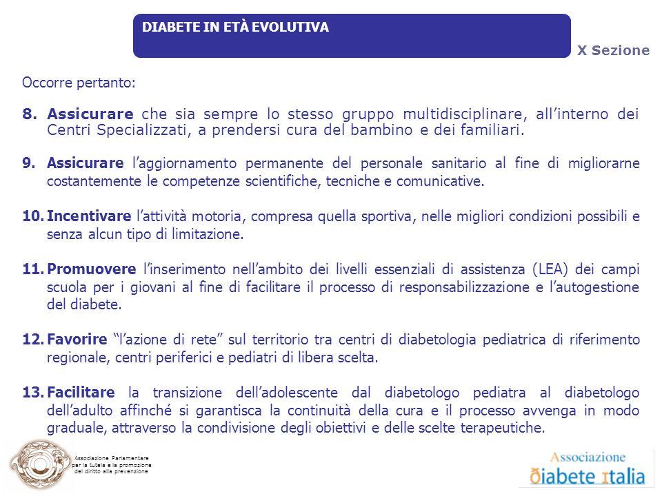 Associazione Parlamentare per la tutela e la promozione del diritto alla prevenzione Occorre pertanto: 8.Assicurare che sia sempre lo stesso gruppo mu