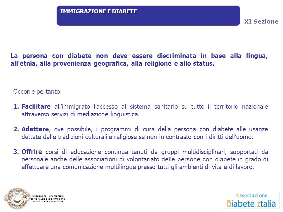 Associazione Parlamentare per la tutela e la promozione del diritto alla prevenzione IMMIGRAZIONE E DIABETE Occorre pertanto: 1.Facilitare allimmigrat