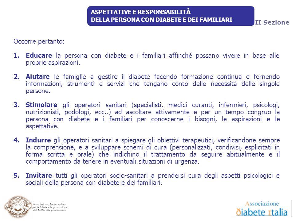 Associazione Parlamentare per la tutela e la promozione del diritto alla prevenzione Occorre pertanto: 1.Educare la persona con diabete e i familiari