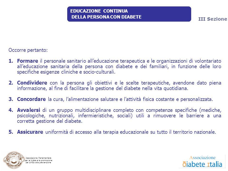 Associazione Parlamentare per la tutela e la promozione del diritto alla prevenzione Occorre pertanto: 1.Formare il personale sanitario alleducazione