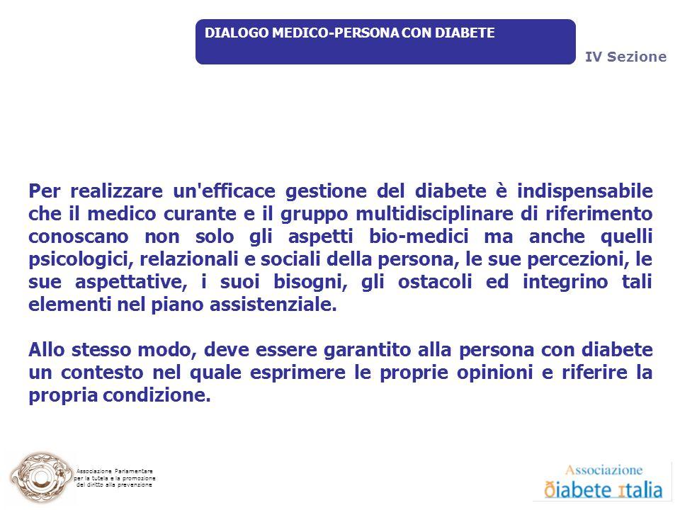 Associazione Parlamentare per la tutela e la promozione del diritto alla prevenzione DIALOGO MEDICO-PERSONA CON DIABETE Per realizzare un'efficace ges