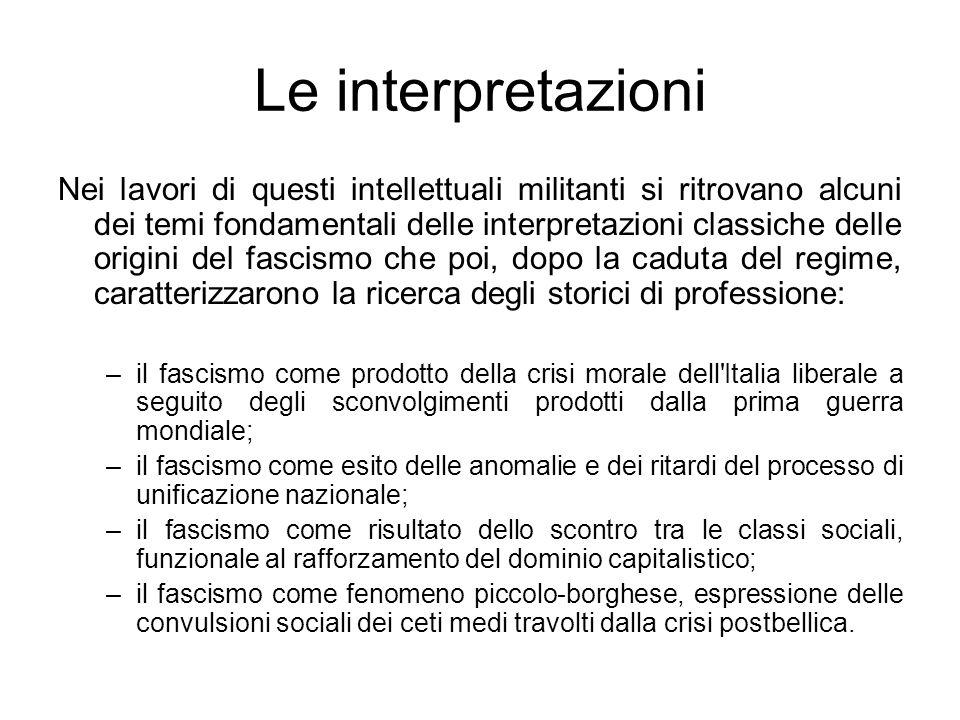 Le interpretazioni Nei lavori di questi intellettuali militanti si ritrovano alcuni dei temi fondamentali delle interpretazioni classiche delle origin