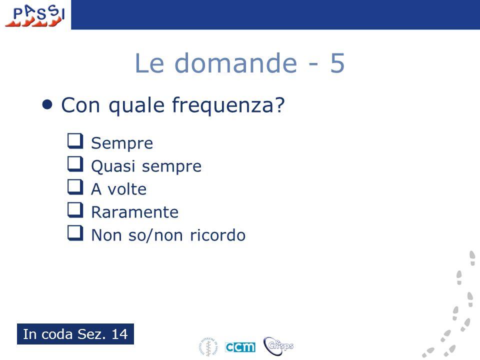 Le domande - 5 Con quale frequenza.