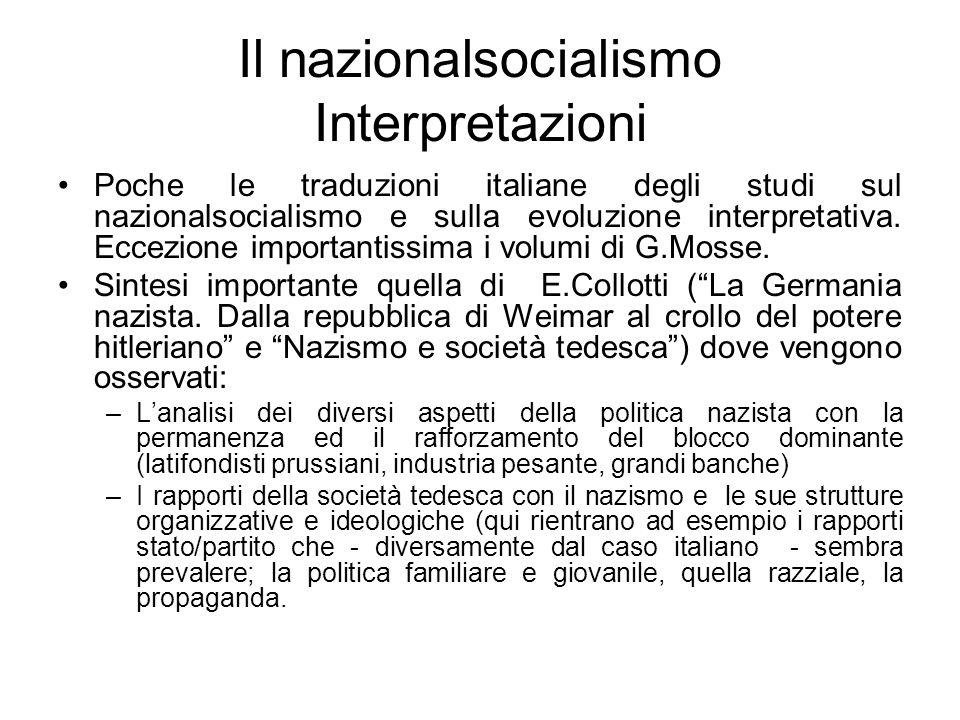 Il nazionalsocialismo Interpretazioni Poche le traduzioni italiane degli studi sul nazionalsocialismo e sulla evoluzione interpretativa. Eccezione imp