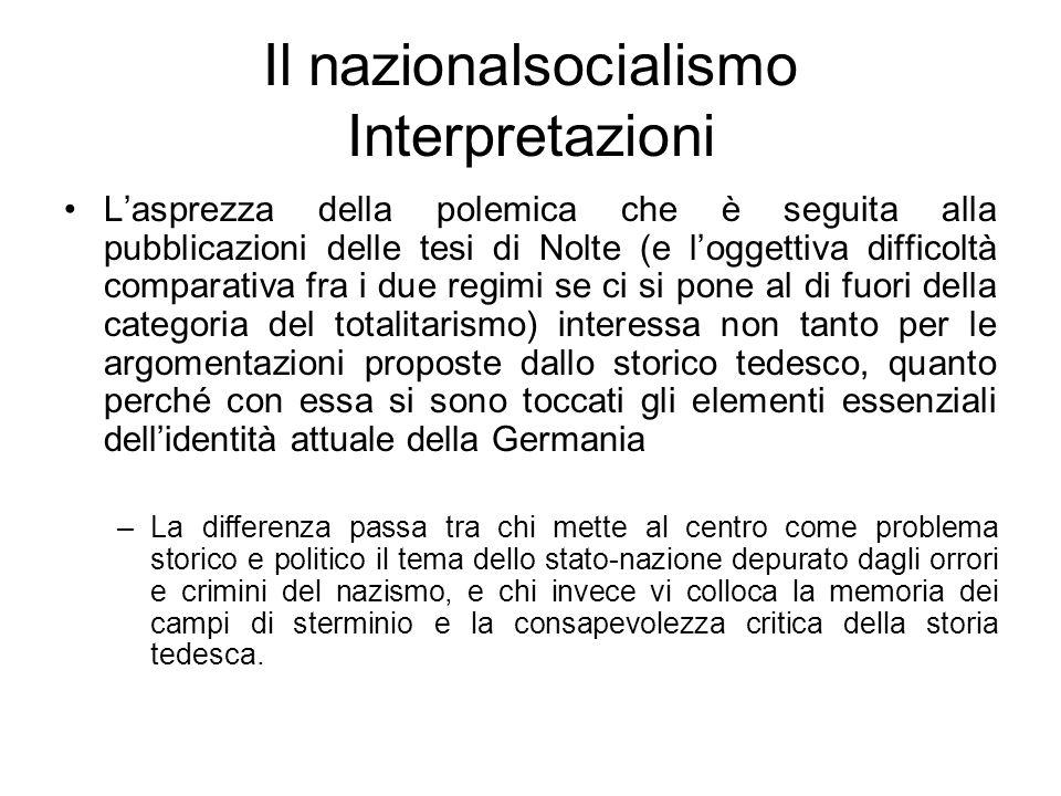 Il nazionalsocialismo Interpretazioni Lasprezza della polemica che è seguita alla pubblicazioni delle tesi di Nolte (e loggettiva difficoltà comparati