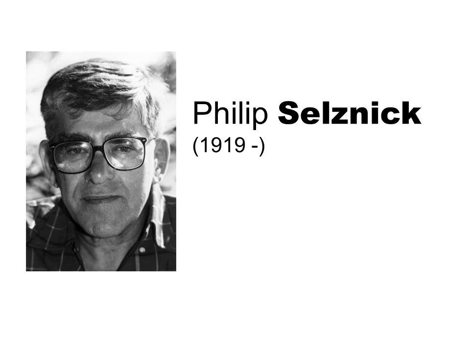 Philip Selznick (1919 -)