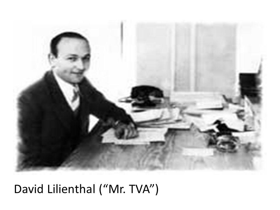 David Lilienthal (Mr. TVA)