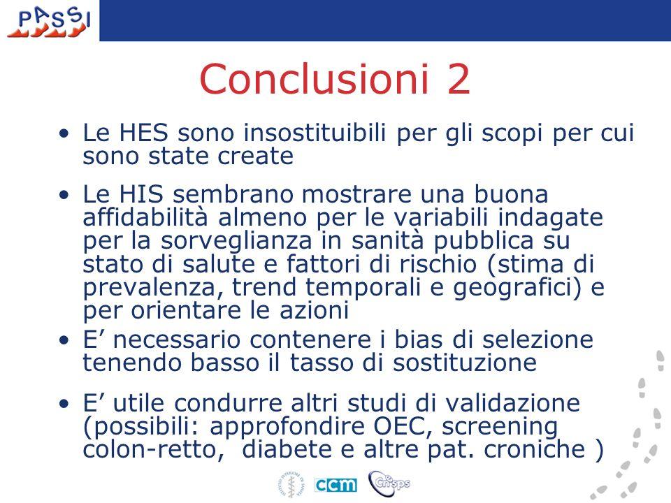 Conclusioni 2 Le HES sono insostituibili per gli scopi per cui sono state create Le HIS sembrano mostrare una buona affidabilità almeno per le variabi