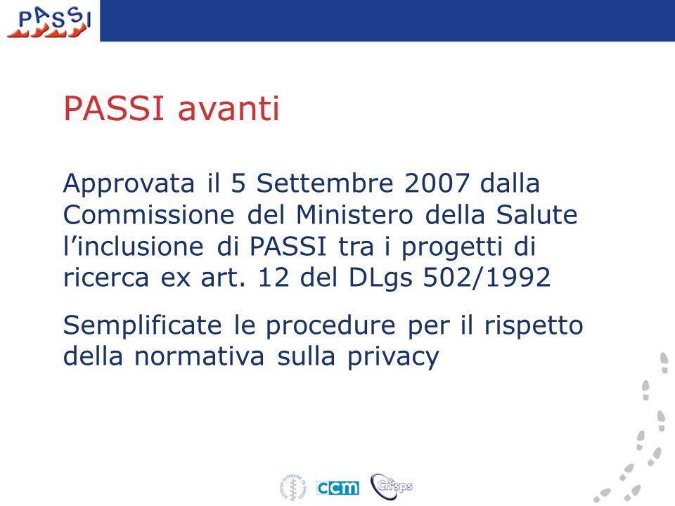 Approvata il 5 Settembre 2007 dalla Commissione del Ministero della Salute linclusione di PASSI tra i progetti di ricerca ex art.