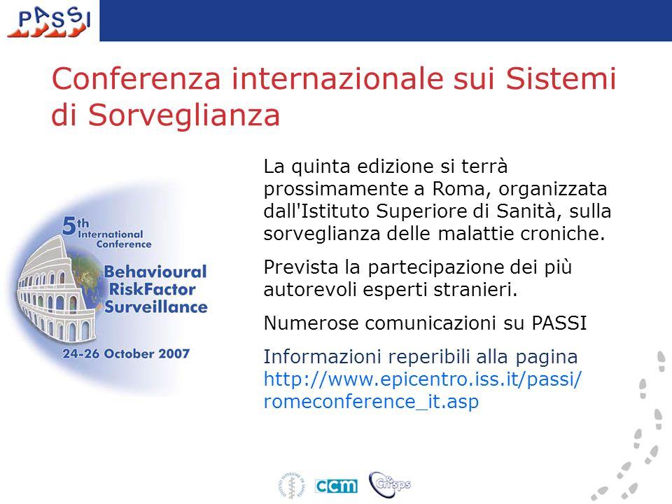 Conferenza internazionale sui Sistemi di Sorveglianza La quinta edizione si terrà prossimamente a Roma, organizzata dall'Istituto Superiore di Sanità,