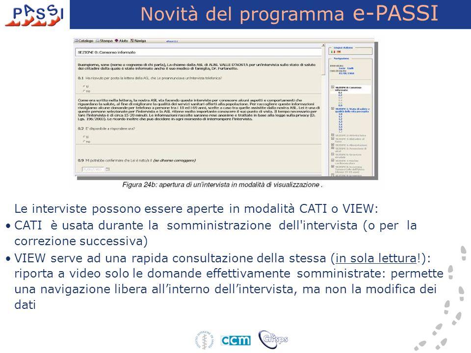 Novità del programma e-PASSI Le interviste possono essere aperte in modalità CATI o VIEW: CATI è usata durante la somministrazione dell'intervista (o