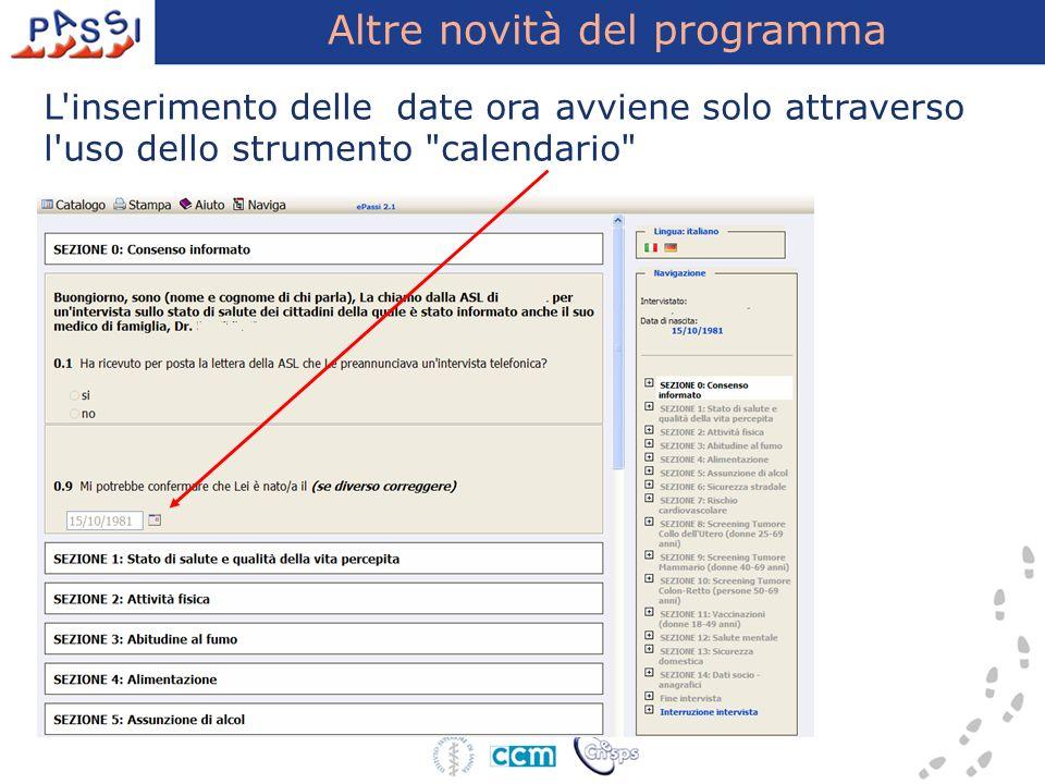 Altre novità del programma L'inserimento delle date ora avviene solo attraverso l'uso dello strumento