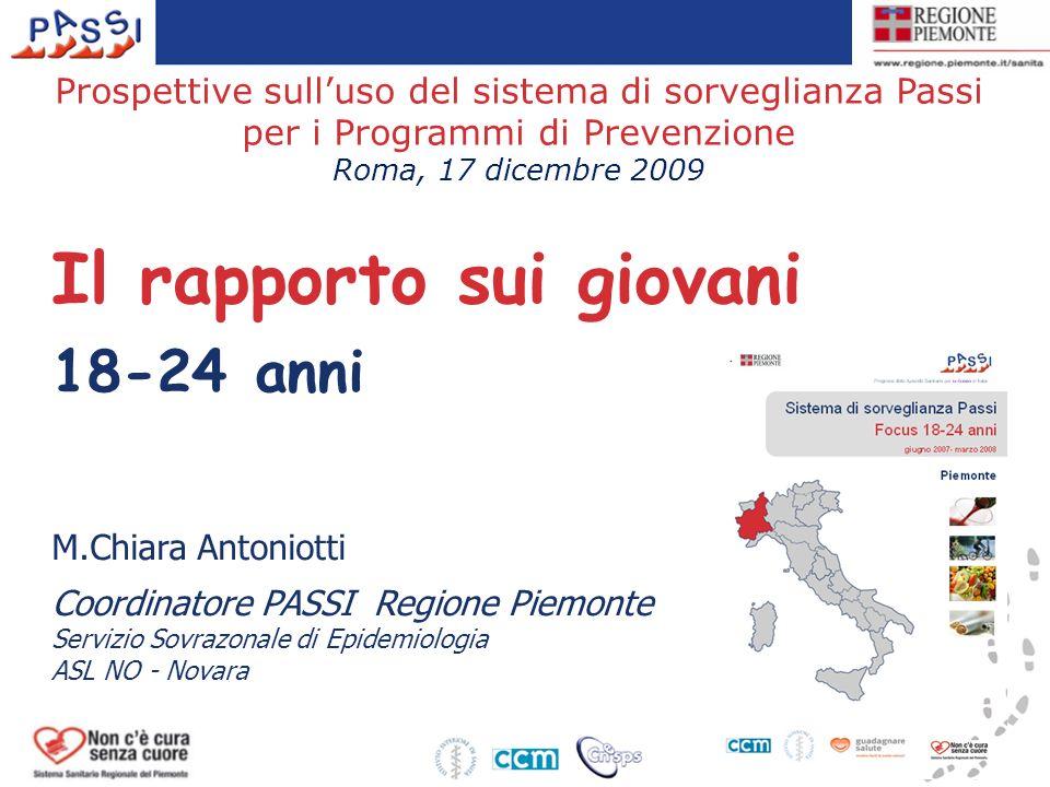 Prospettive sulluso del sistema di sorveglianza Passi per i Programmi di Prevenzione Roma, 17 dicembre 2009 M.Chiara Antoniotti Coordinatore PASSI Reg