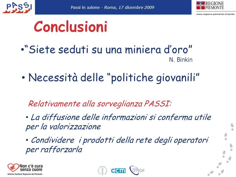 Conclusioni Siete seduti su una miniera doro N. Binkin Necessità delle politiche giovanili Relativamente alla sorveglianza PASSI: La diffusione delle