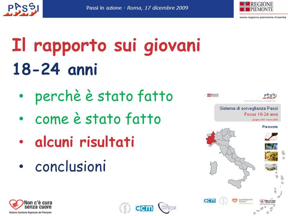 perchè è stato fatto come è stato fatto alcuni risultati conclusion i Passi in azione - Roma, 17 dicembre 2009 Il rapporto sui giovani 18-24 anni