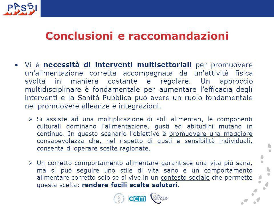 Conclusioni e raccomandazioni Vi è necessità di interventi multisettoriali per promuovere unalimentazione corretta accompagnata da un'attività fisica