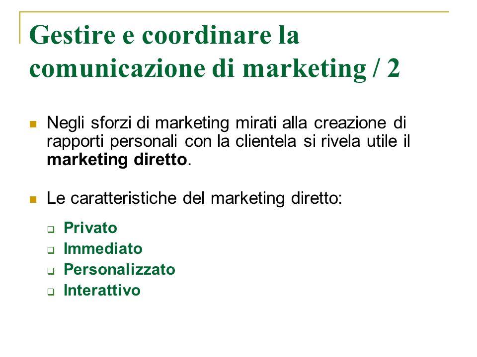 Gestire e coordinare la comunicazione di marketing / 2 Negli sforzi di marketing mirati alla creazione di rapporti personali con la clientela si rivel