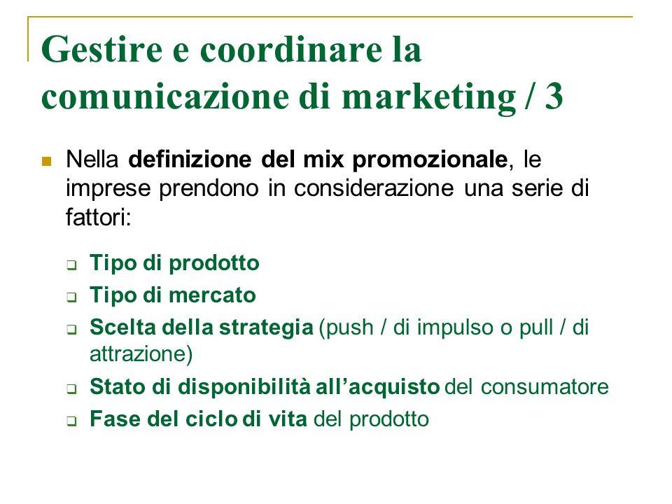 Gestire e coordinare la comunicazione di marketing / 3 Nella definizione del mix promozionale, le imprese prendono in considerazione una serie di fatt